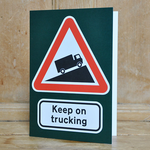 Traphic Greetings Card: Keep on trucking