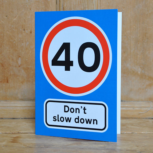 Traphic Greetings Card: 40. Don't slow down