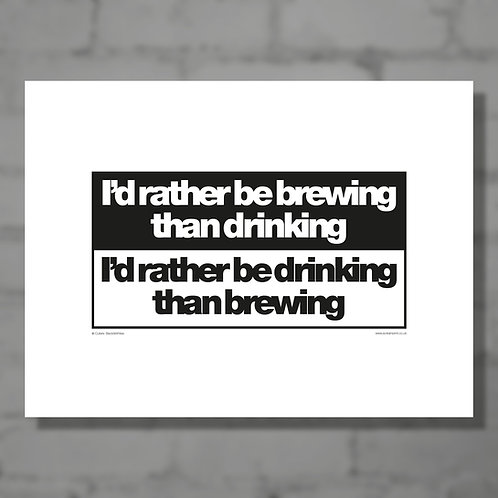 I'd rather be brewing - B&W typographical print