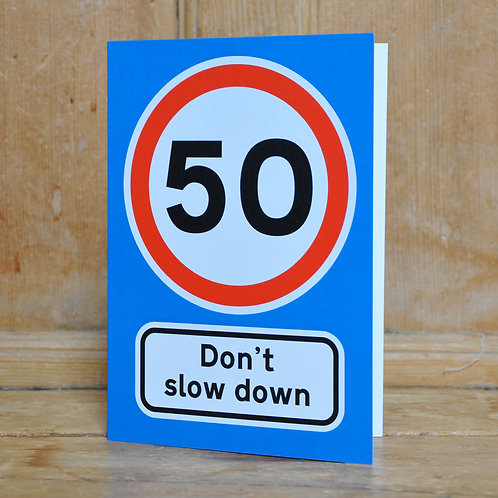 Traphic Greetings Card: 50. Don't slow down