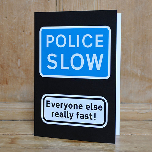 Traphic Greetings Card: Police slow