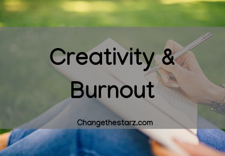 Creativity & Burnout
