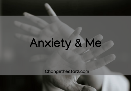 Anxiety & Me