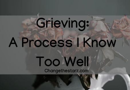 Grieving: A Process I Know Too Well