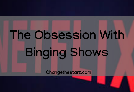 The Obsession With Binging Shows