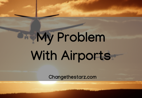 My Problem With Airports