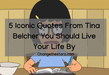 5 Iconic Quotes From Tina Belcher You Should Live Your Life By