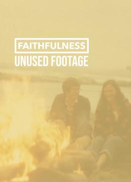 Faithfulness - Unused Footage