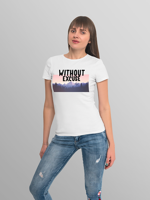 Without Excuse Tee - Women's Fit