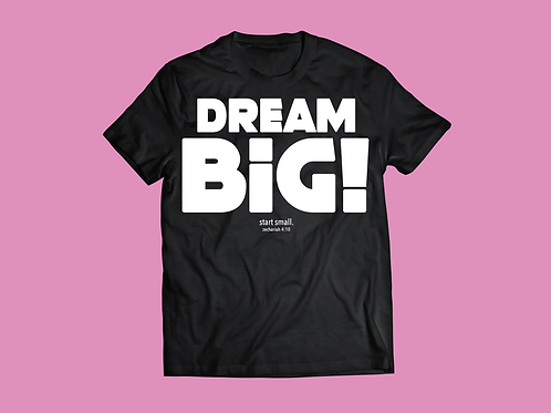 Dream Big Tee - White Lettering - Women's Fit