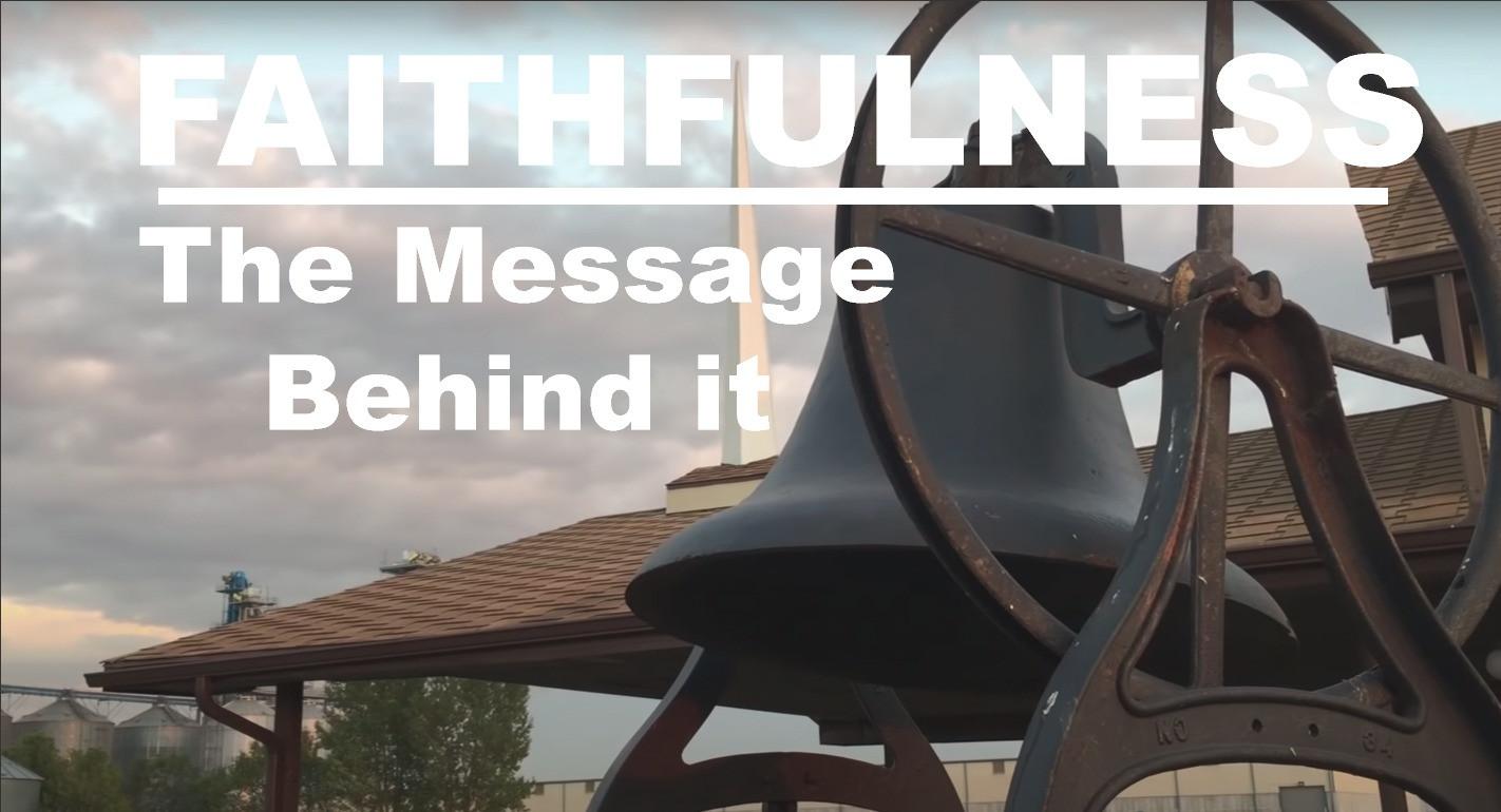 Faithfulness - The Message Behind It