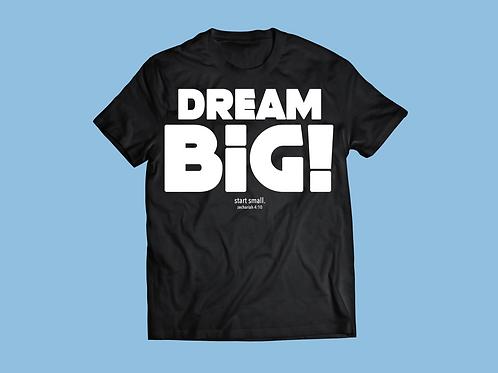 Dream Big Tee - White Lettering - Men's Fit