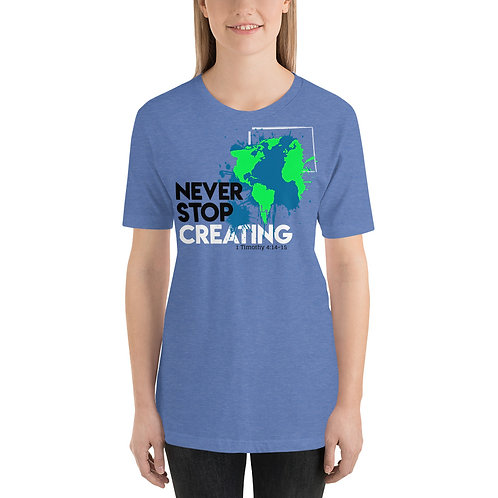 Never Stop Creating Short-Sleeve Unisex T-Shirt