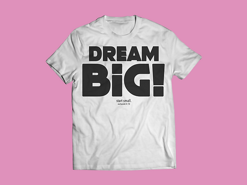 Dream Big Tee - Black Lettering - Women's Fit