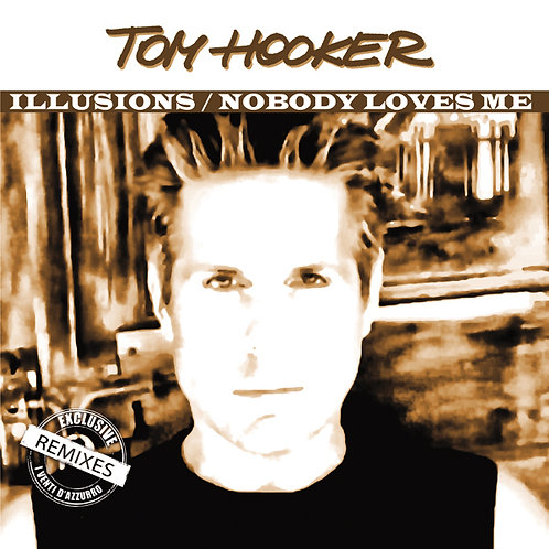 Tom Hooker - Illusions/Nobody Loves Me