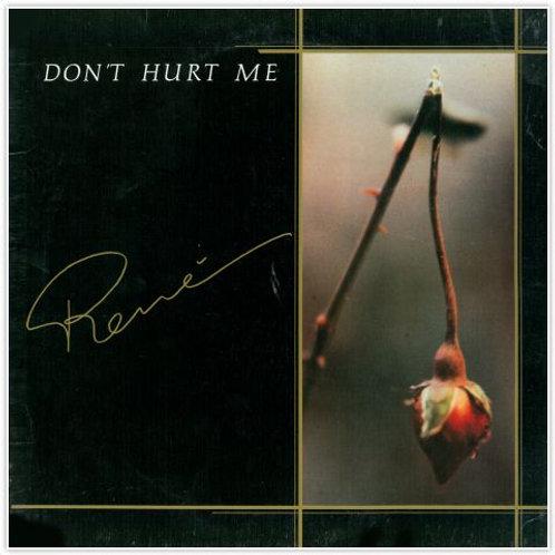 """Rene - Don't Hurt Me - 12"""" black vinyl"""
