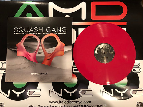 "Squash Gang - I Want An Illusion - 12"" magenta Vinyl. Special Maxi Priced"