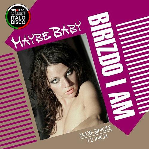 Birizdo I Am - Maybe Baby