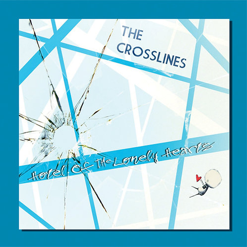 The Crosslines - Hotel of the Lonely Heart - CDR