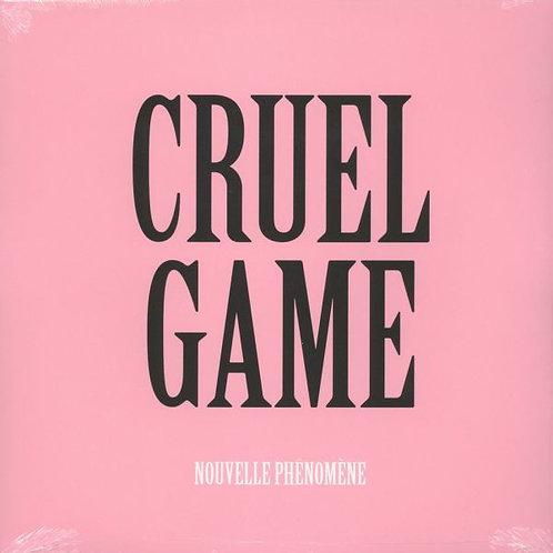 Nouvelle Phénomène – Cruel Game