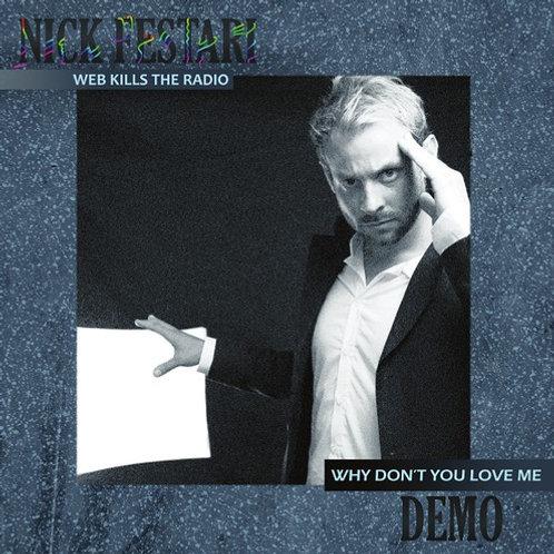 Nick Festari - Web Kills The Radio / Why Don't You Love Me