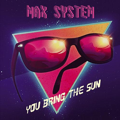 "Max System – You Bring The Sun 12"" Black vinyl"