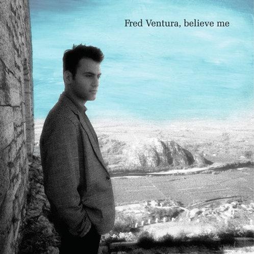 Fred Ventura - Believe Me