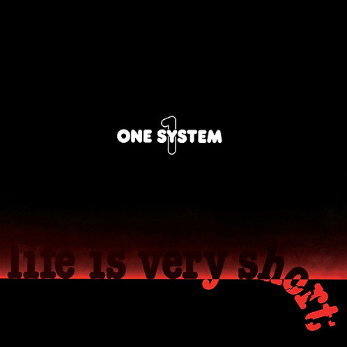 One System ‎– Life Is Very Short (Red)