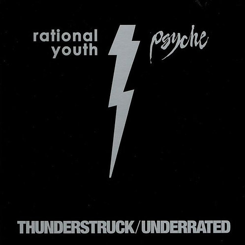 Rational Youth, Psyche ‎– Thunderstruck/Underrated