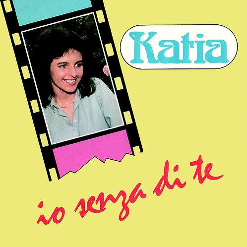 Katia  – Io Senza Di Te