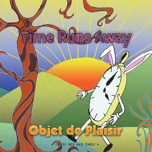 "Objet de Plaisir - Time Runs Away - 12"" Yellow vinyl - Limited Edition of 100"