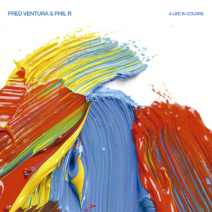Fred Ventura & Phil R ‎– A Life In Colors (Splatte