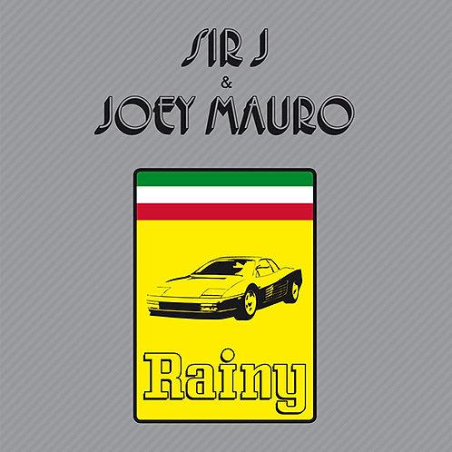 Sir J & Joey Mauro - Rainy