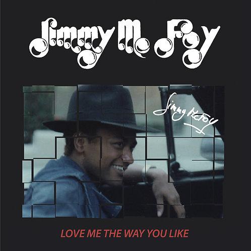Jimmy Mc Foy – Love Me The Way You Like