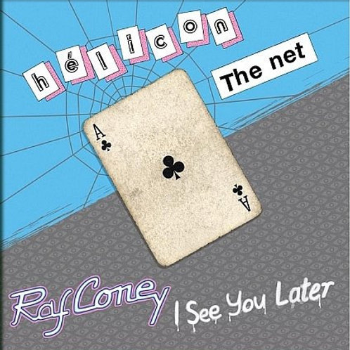Helicon / Raf Coney - The Net / I See You Later