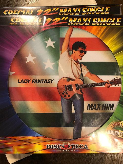 "Max-him - Lady Fantasy / No Escape - 12"" pic disc"