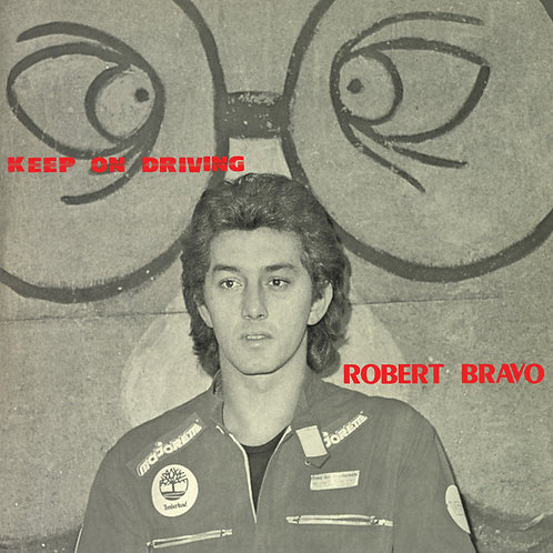 Robert Bravo ‎– Keep On Driving (Black vinyl)