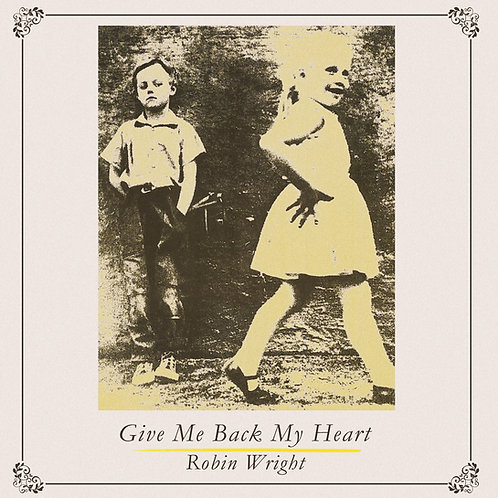 "Robin Wright - Give Me Back My Heart - 12 "" splattered vinyl. Very Limited"