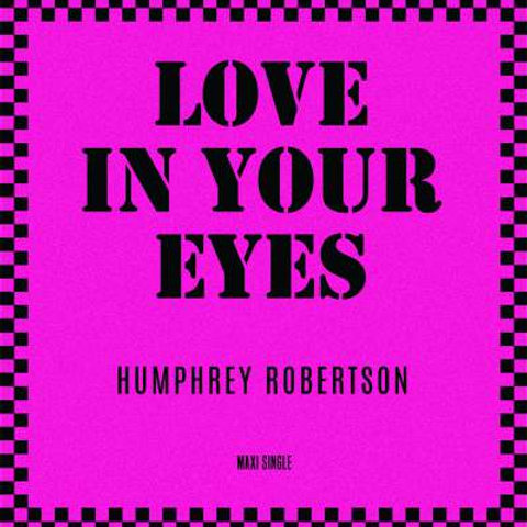 "Humphrey Robertson - Love In Your Eyes - 12"" Red vinyl"