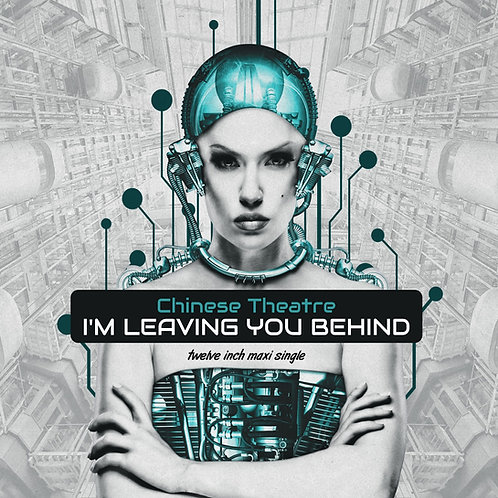 AMD 041 - Chinese Theatre -I'm Leaving You Behind - Electric Blue vinyl