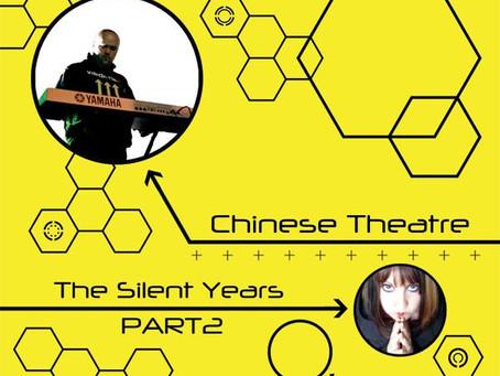 Coming soon - Chinese Theatre - The Silent Years Part 2