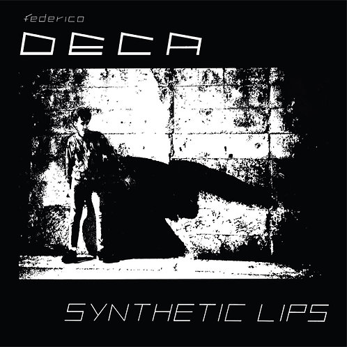 Federico Deca ‎– Synthetic Lips