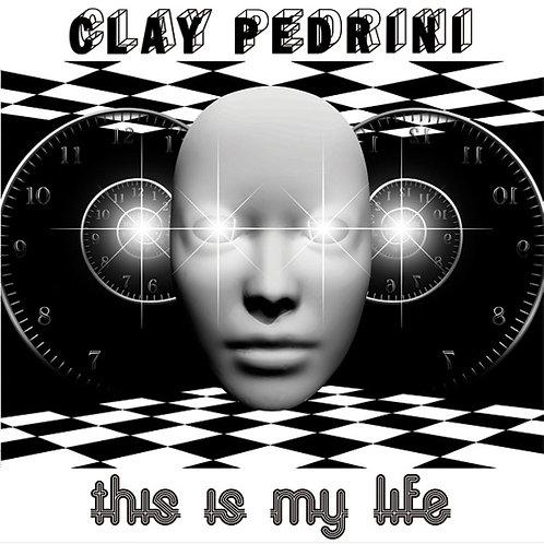 """Clay Pedrini - This Is My Life - 12"""" Black vinyl"""