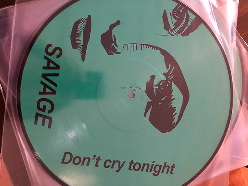 Savage - Don't Cry Tonight picture disc