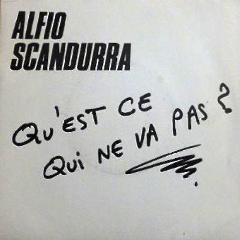 """Alfio Scandurra – Qu'est Ce Qui Ne Va Pas ? 12"""""""