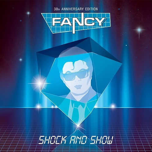Fancy ‎– Shock And Show (30th Anniversary Edition)