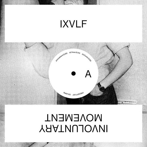 "IXVLF - Involuntary Movement 12"""