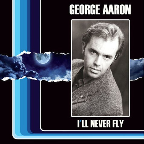 George Aaron - I'll Never Fly