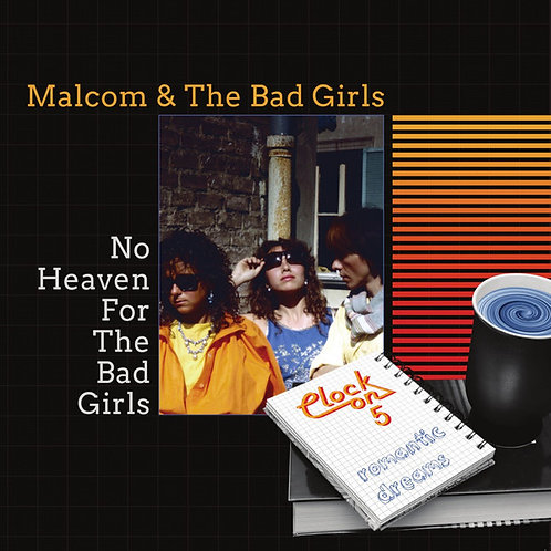 Malcom & The Bad Girls / Clock On 5 ‎– No Heaven