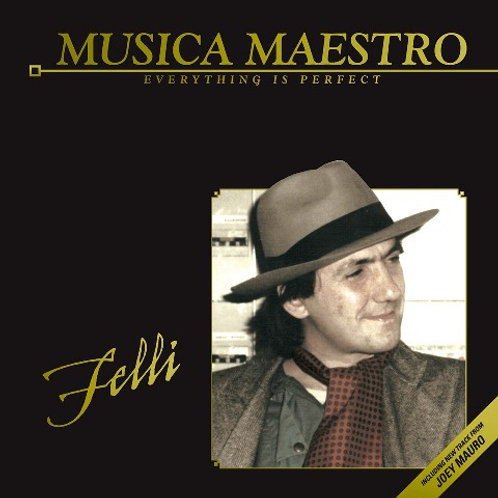 Felli – Musica Maestro / Everything Is Perfect